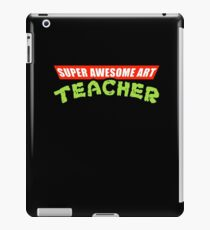 Super Awesome Art Teacher Parody iPad Case/Skin