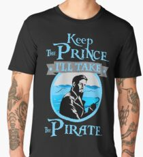 Keep The Prince, I'll Take The Pirate. Men's Premium T-Shirt