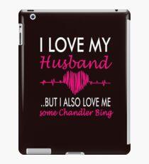 Love Me Some Chandler... iPad Case/Skin