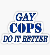 GAY COPS DO IT BETTER from Bent Sentiments Sticker
