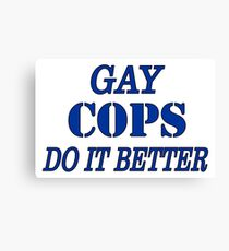 GAY COPS DO IT BETTER from Bent Sentiments Canvas Print