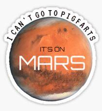 Pigfarts is on MARS- AVPM Sticker