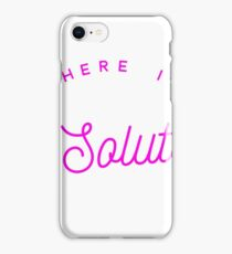 There is a solution 12 step recovery drug addict alcoholic shirt iPhone Case/Skin