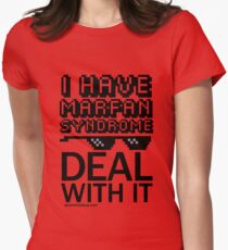 I have Marfan Syndrome - Deal With It T-Shirt