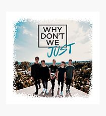 Why Don't We - Nobody Gotta Know Photographic Print