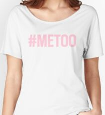 #MeToo Women's Relaxed Fit T-Shirt