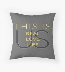 This Is Real, This Is Love, This is Life, This is Us  Throw Pillow