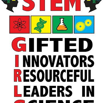 Girls In STEM Are Gifted Innovators Leaders Science TShirt by KelaEssentials