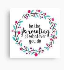 Be the JK Rowling of Whatever You Do  Metal Print