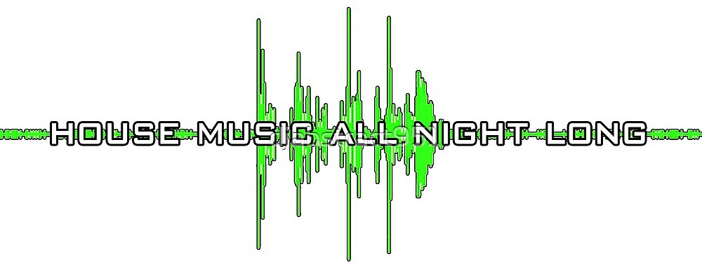 House Music All Night Long (Green Waveform)