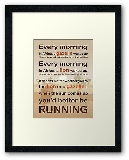 Lion Or Gazelle You Would Better Be Running Full Quote Framed