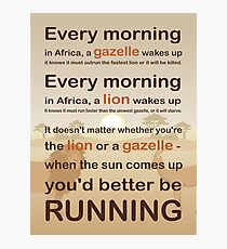 Lion or gazelle you would better be running full quote Photographic Print