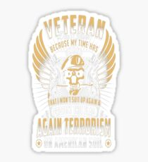 Veteran infantry Don't think because my time ended Sticker