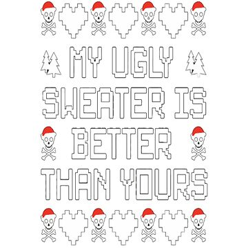 My Ugly Sweater Is Better Than Yours Tshirt by Cassiegi