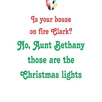 Is Your House On Fire Clark? No,Aunt Bethany  by Felixsc