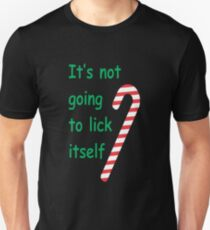 Its Not Going To Lick Itself T-Shirt