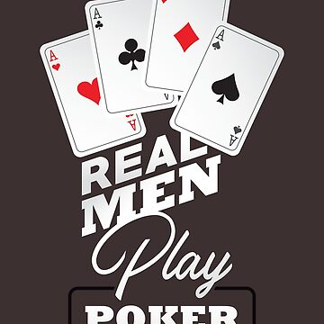 Mens Casino Shirt Real Men Play Poker Gambling Gift Design Tee by artbyanave