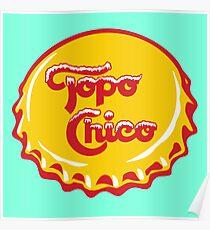 Topo Chico Tshirt Poster