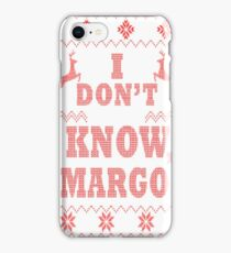 """Christmas and why - """"I DON'T KNOW, MARGO"""" iPhone Case/Skin"""