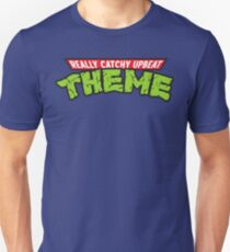 Really Catchy Upbeat Theme T-Shirt