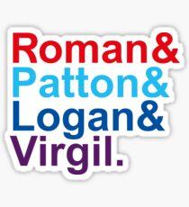 Roman & Patton & Logan & Virgil. Sticker