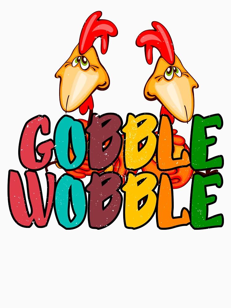Gobble Till You Wobble Funny face Turkey  shirt by bestdesign4u