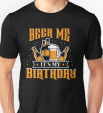 BEER ME IT'S MY BIRTHDAY PRESENT T-Shirt