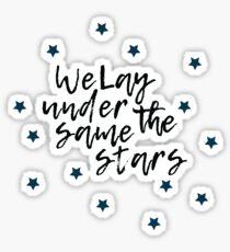 We Lay Under The Same Stars Sticker