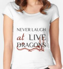 Never Laugh at Live Dragons ~ JRR Tolkien Women's Fitted Scoop T-Shirt