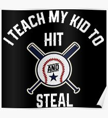I Teach My Kid To Hit and Steal Poster