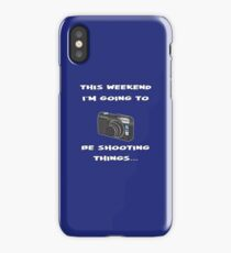 """Funny Photographer Design - """"This Weekend I'm Going To Be Shooting Things"""" iPhone Case"""