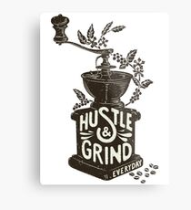 Hustle and Grind Metal Print