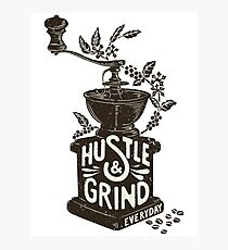 Hustle and Grind Photographic Print