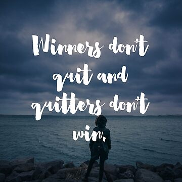 Winners Don't Quit Quote by quarantine81