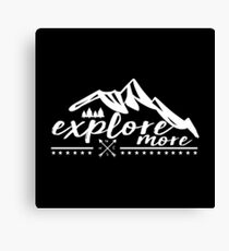 EXPLORE MORE Canvas Print