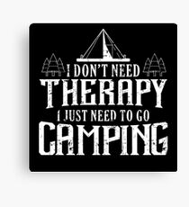 CAMPING: DON'T NEED THERAPHY Canvas Print