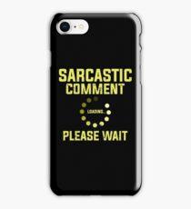 SARCASTIC COMMENT iPhone Case/Skin