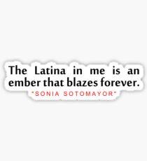 "The latina in...""Sonai Sotomoyar"" Inspirational Quote Sticker"