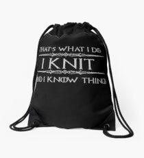 Knitting Gifts for Knitters - Funny I Knit & I Know Things Drawstring Bag