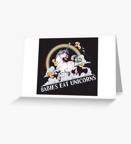 Babies eat Unicorns Greeting Card