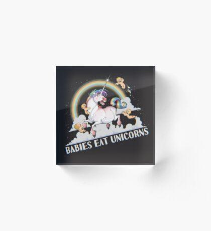 Babies eat Unicorns Acrylic Block