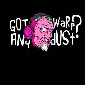 Got Any Warpdust? (Psychedelic)  by WarpDustDesign