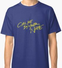 Call me by your name Classic T-Shirt