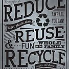 Reduce, Reuse, Recycle by victorygdesigns