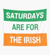 Saturdays Are For The Irish Wall Tapestry