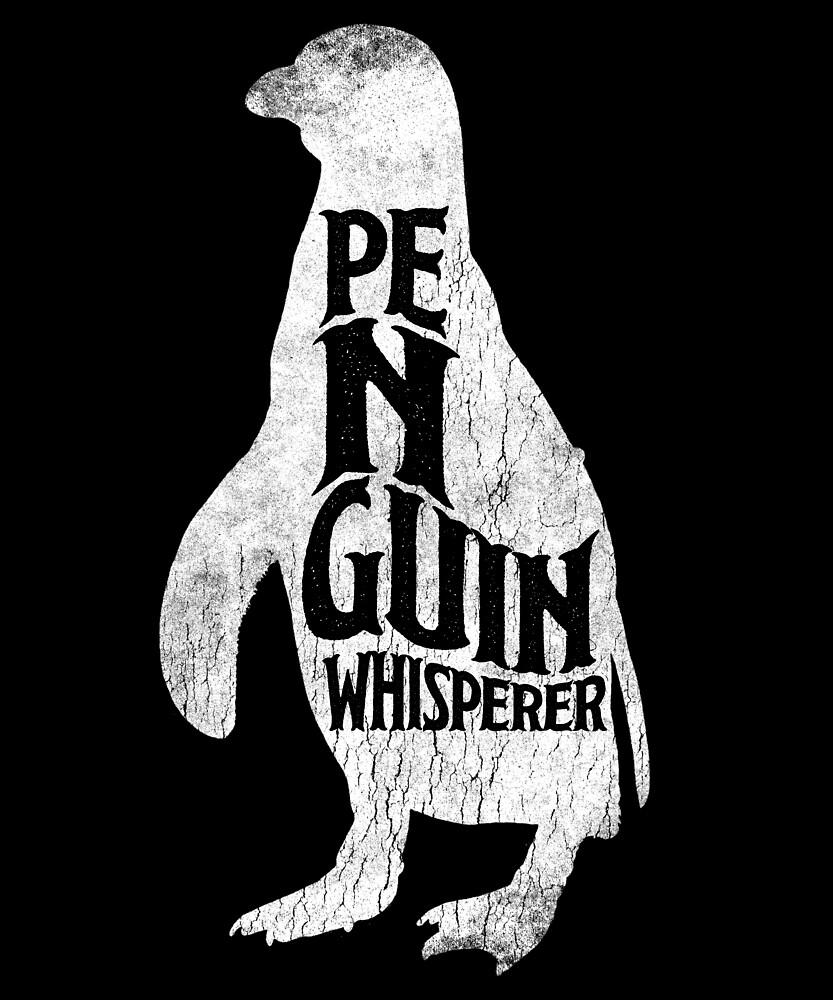 Penguin Whisperer Funny Design Love Antarctica by roarr
