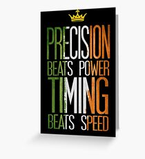 Precision beats strength and timing beats speed Greeting Card