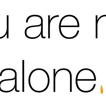 Not Alone by SavannahHinde
