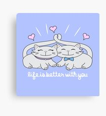 Life is Better With You Canvas Print