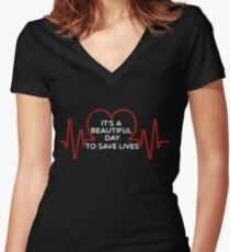 It's A beautiful Day To Save Lives Shirt Women's Fitted V-Neck T-Shirt